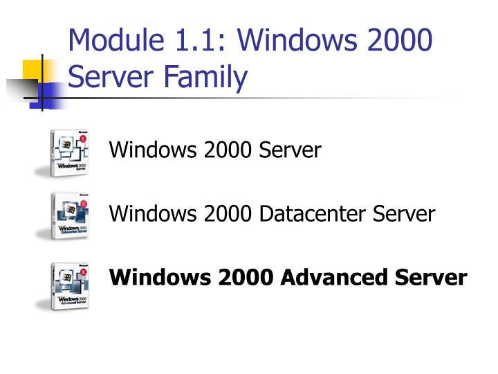 Module 1.1: Windows 2000 Server Family