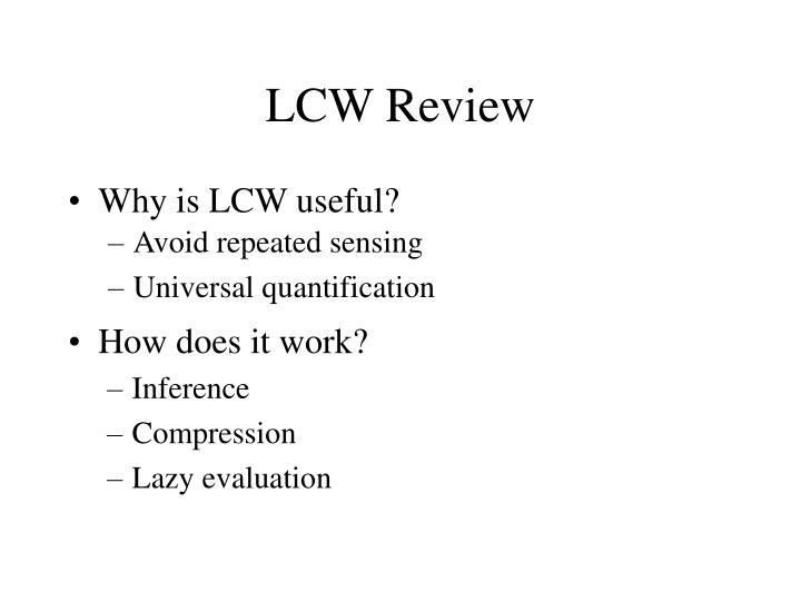 LCW Review
