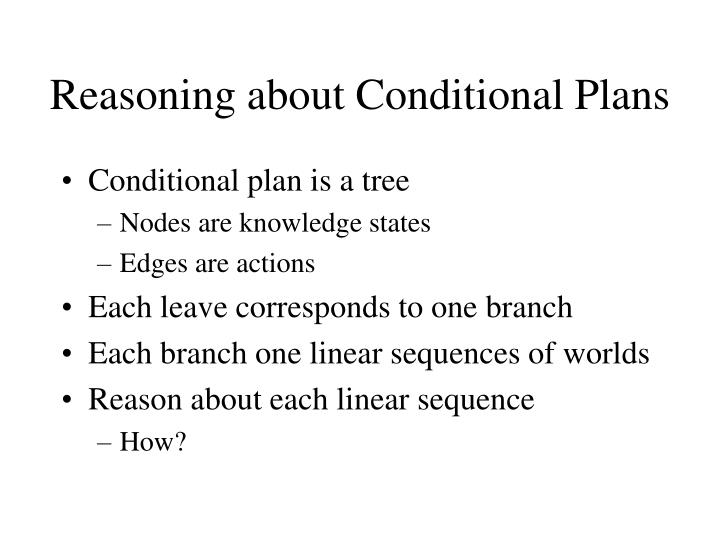 Reasoning about Conditional Plans