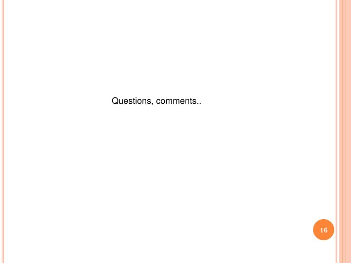 Questions, comments..