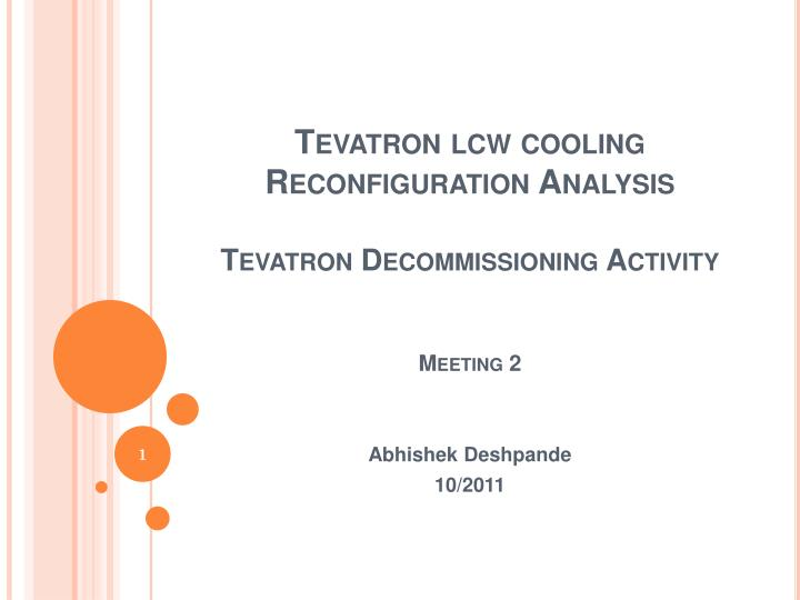 Tevatron lcw cooling reconfiguration analysis tevatron decommissioning activity meeting 2