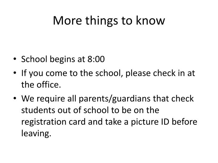 More things to know