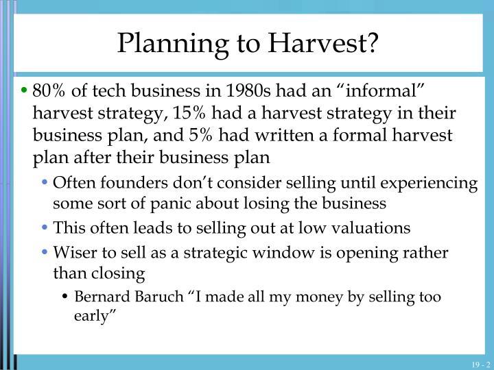 Planning to harvest