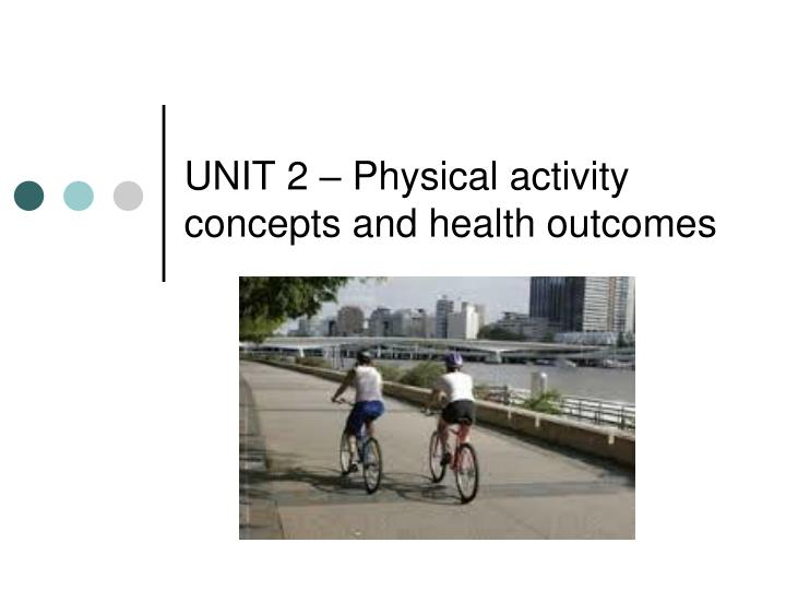 Unit 2 physical activity concepts and health outcomes