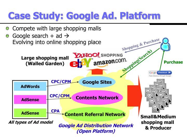 Case Study: Google Ad. Platform