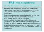 fas free alongside ship gemi do rultusunda teslim kararla t r lan y kleme liman nda