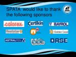 spata would like to thank the following sponsors