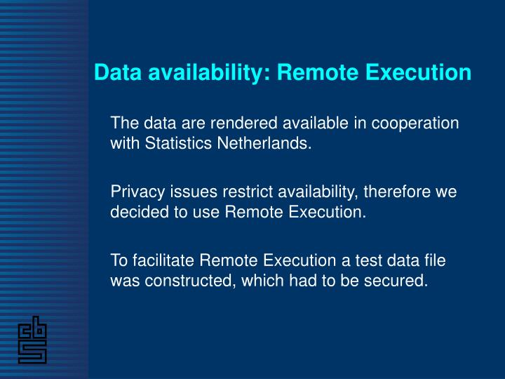 Data availability: Remote Execution
