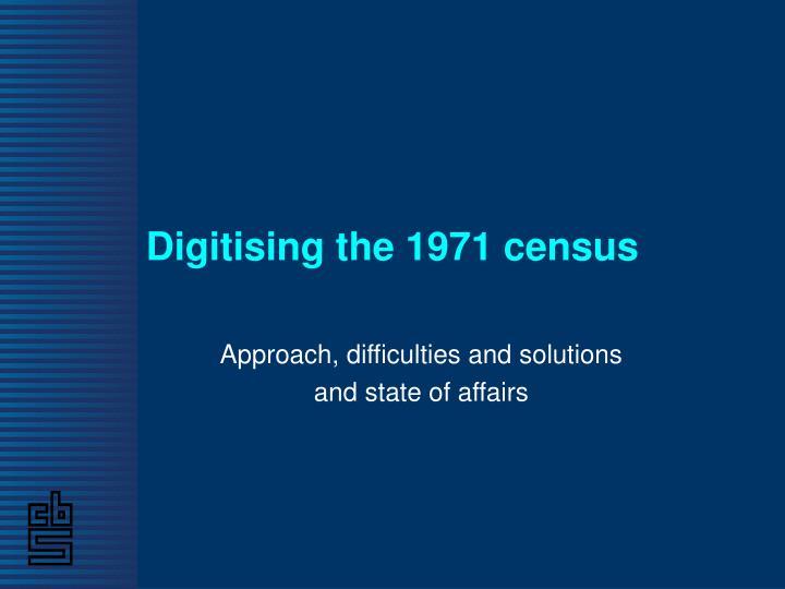 Digitising the 1971 census