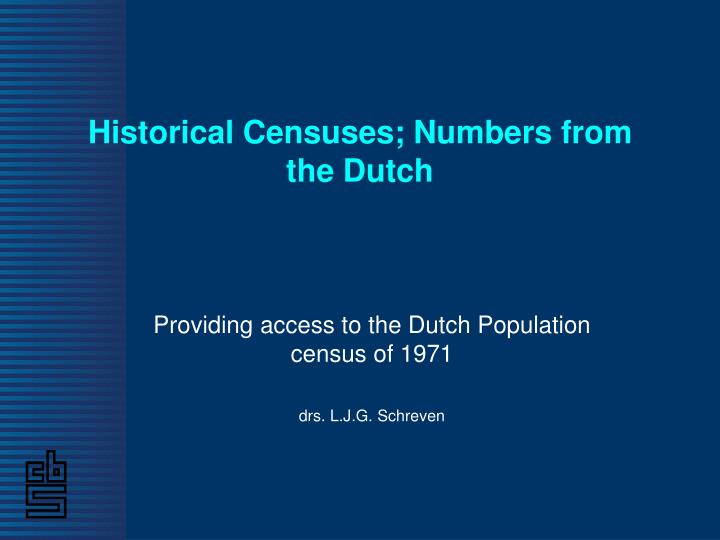 Historical censuses numbers from the dutch