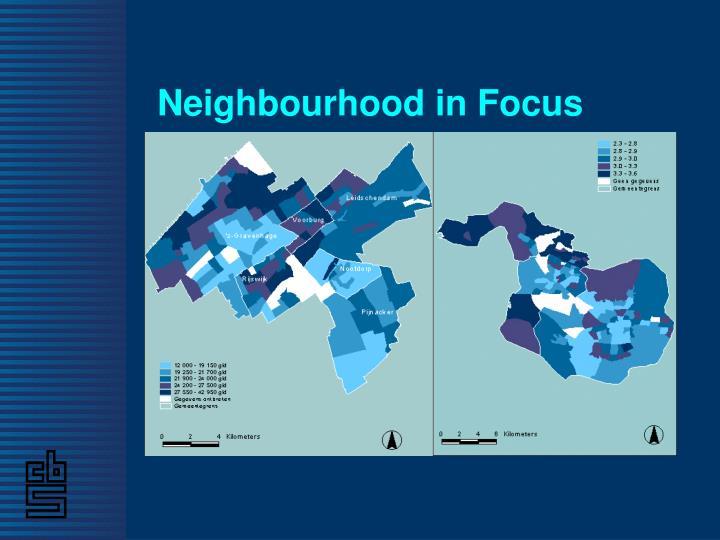 Neighbourhood in Focus
