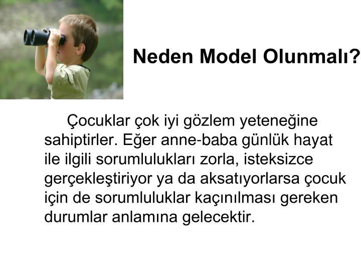 Neden Model Olunmalı?