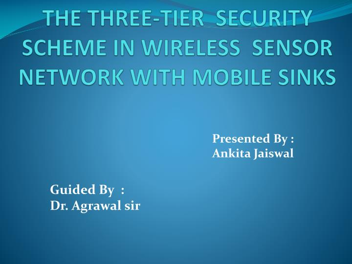 the three tier security scheme in wireless sensor network with mobile sinks