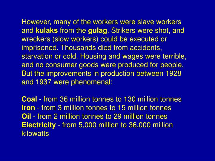 However, many of the workers were slave workers and