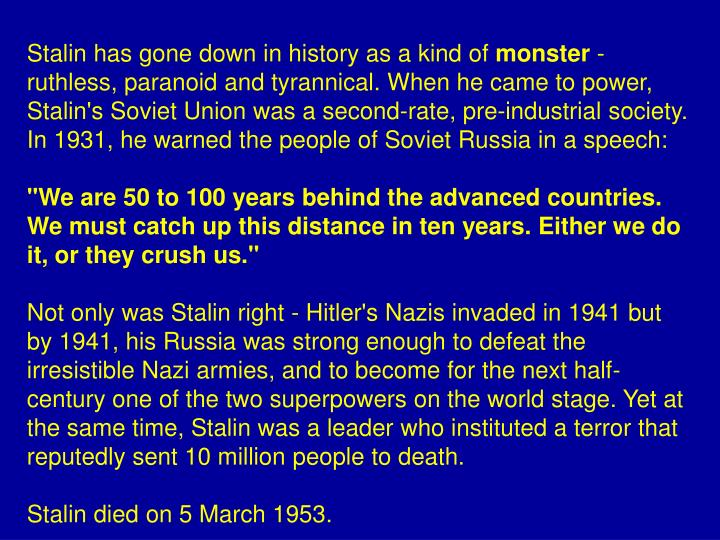 Stalin has gone down in history as a kind of