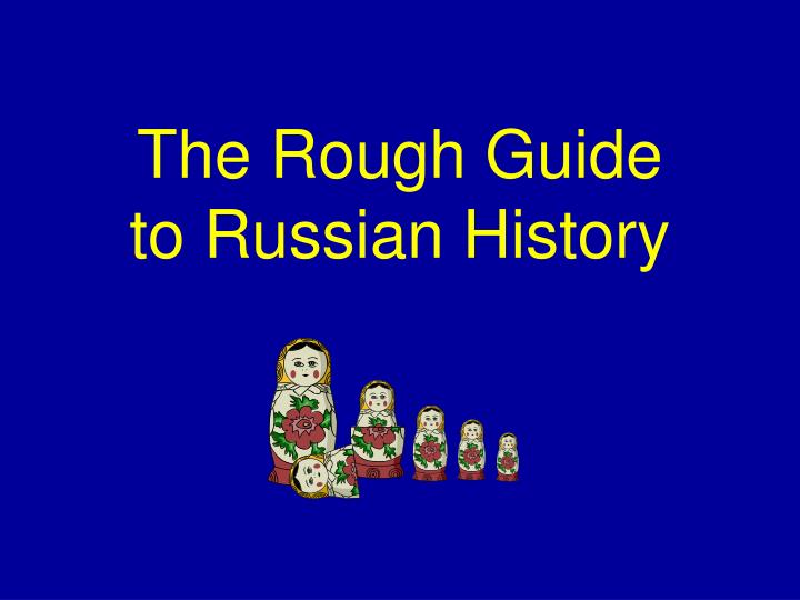 The rough guide to russian history