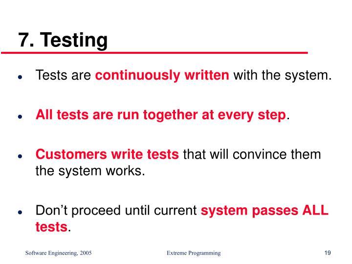 7. Testing
