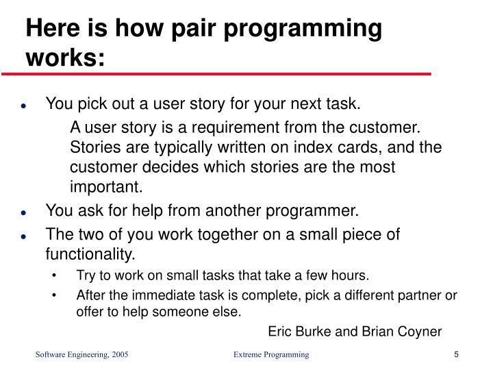 Here is how pair programming works: