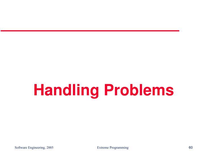 Handling Problems