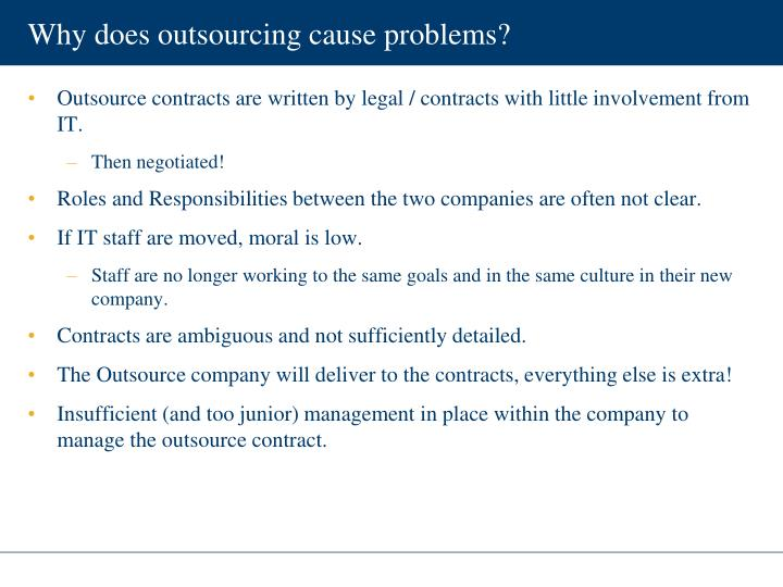 Why does outsourcing cause problems?