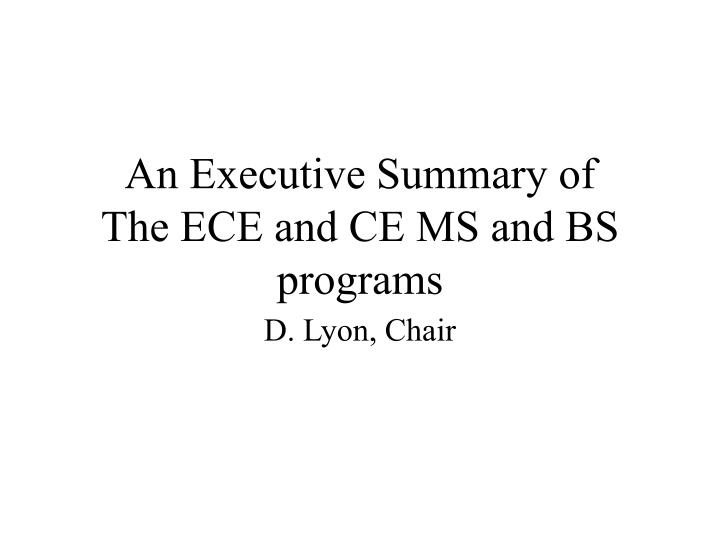 An executive summary of the ece and ce ms and bs programs