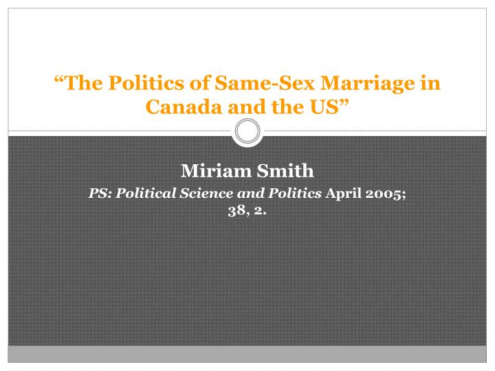 The politics of same sex marriage in canada and the us