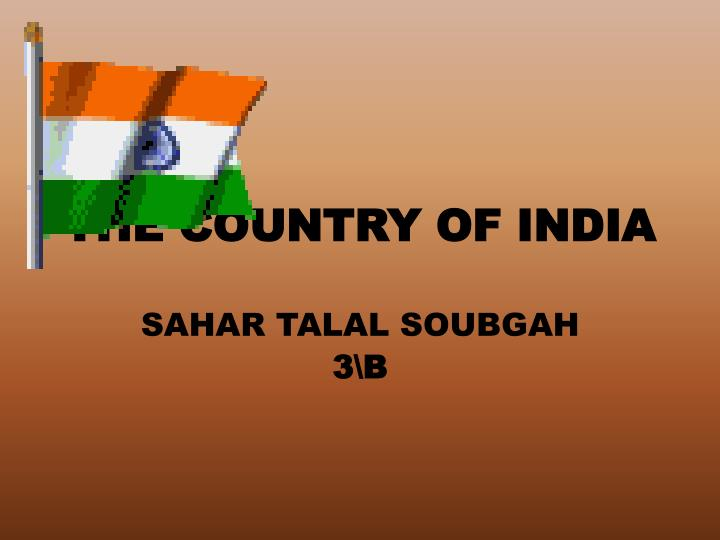 The country of india