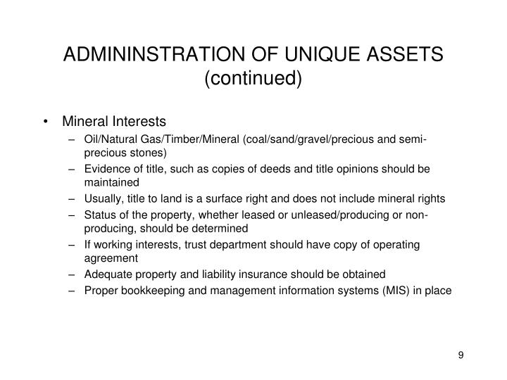 ADMININSTRATION OF UNIQUE ASSETS (continued)