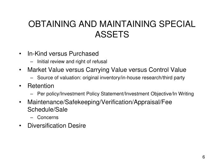OBTAINING AND MAINTAINING SPECIAL ASSETS