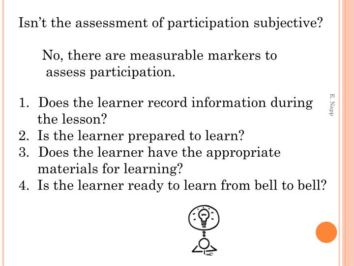 Isn't the assessment of participation subjective?