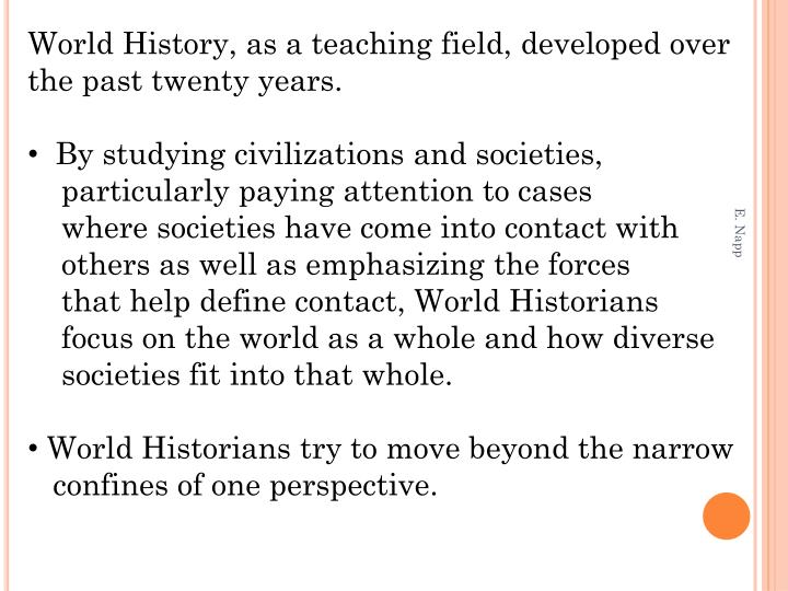 World History, as a teaching field, developed over