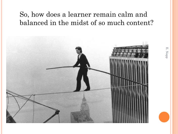 So, how does a learner remain calm and