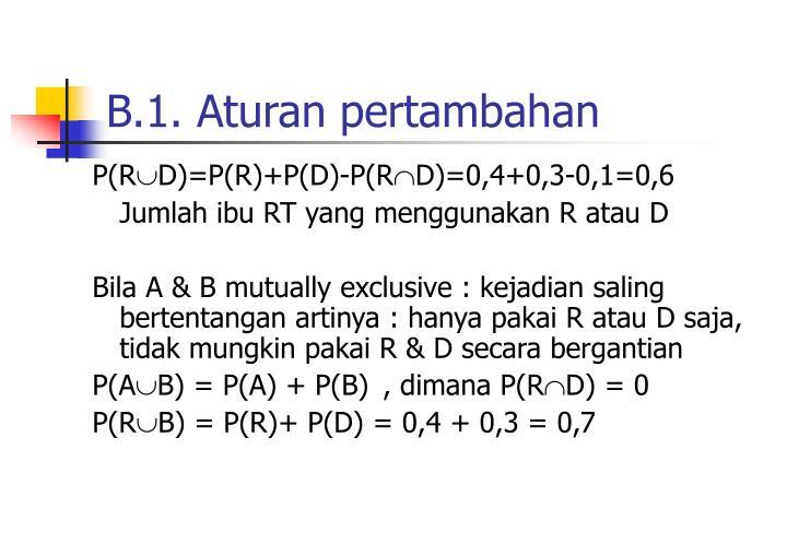 B.1. Aturan pertambahan