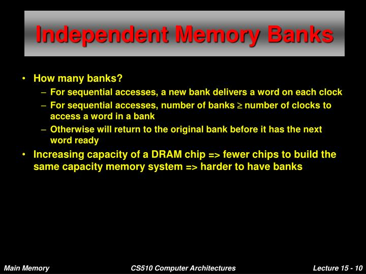Independent Memory Banks