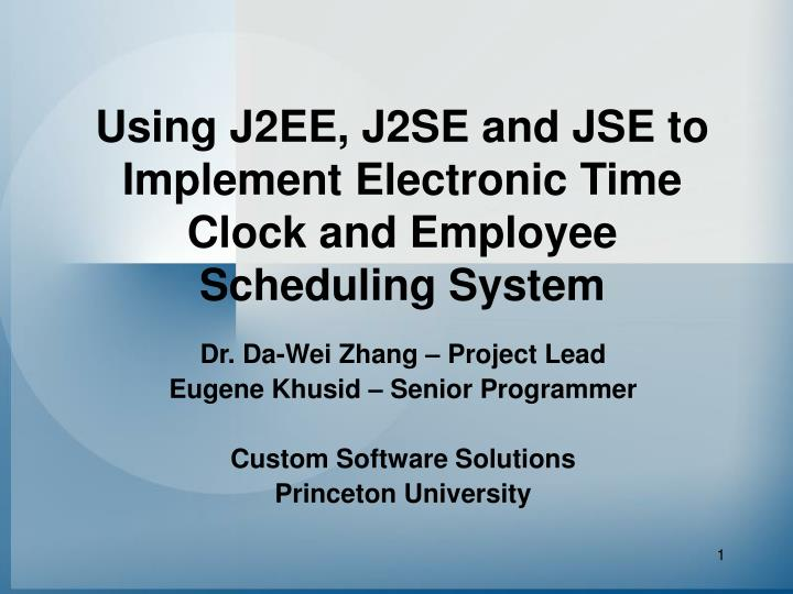 Using j2ee j2se and jse to implement electronic time clock and employee scheduling system