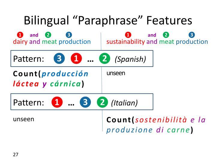"Bilingual ""Paraphrase"" Features"