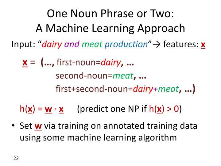One Noun Phrase or Two: