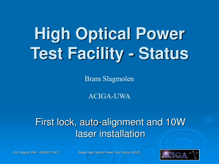 High optical power test facility status