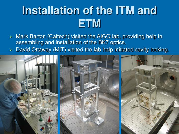 Installation of the ITM and ETM
