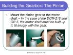 building the gearbox the pinion