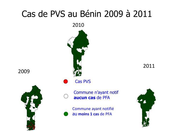 Cas de PVS au Bénin 2009 à 2011