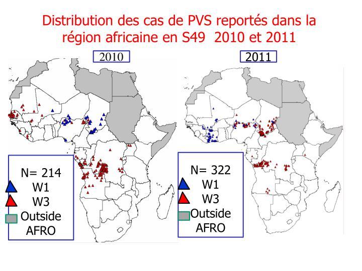 Distribution des cas de pvs report s dans la r gion africaine en s49 2010 et 2011