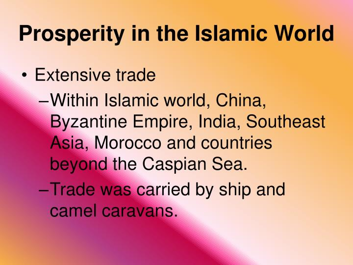 Ppt chapter 6 section 3 islamic civilization powerpoint prosperity in the islamic world publicscrutiny Gallery
