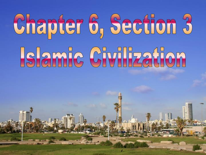 Ppt chapter 6 section 3 islamic civilization powerpoint chapter 6 section 3 islamic civilization publicscrutiny Gallery