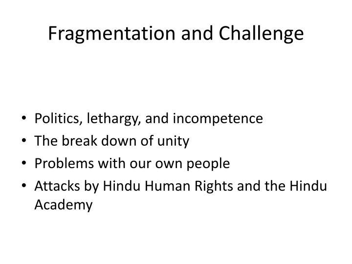 Fragmentation and Challenge