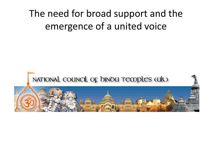 The need for broad support and the emergence of a united voice