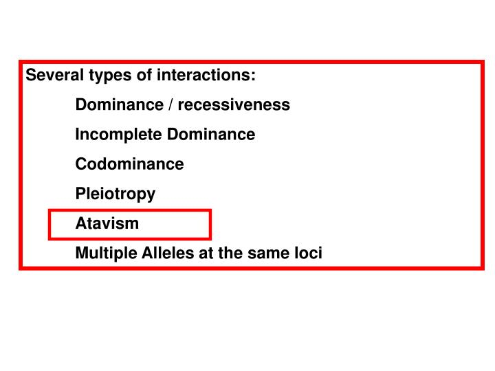 Several types of interactions: