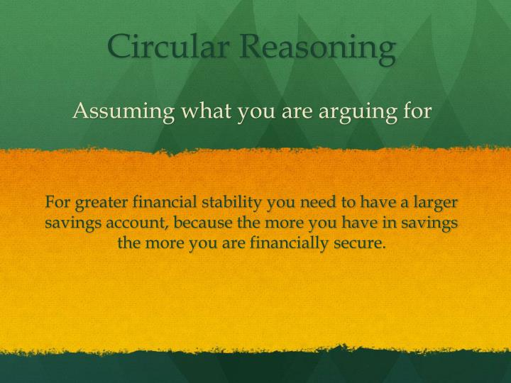 Assuming what you are arguing for