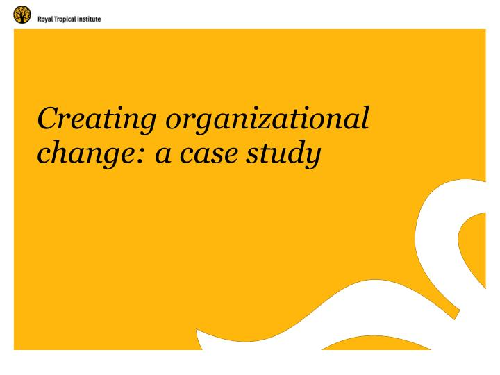 organizational change case studies in the real world A case study analysis requires you to investigate a business problem, examine the alternative solutions, and propose the most effective solution using supporting evidence case under study showing problems or effective strategies, as well as recommendations.