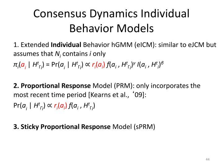 Consensus Dynamics Individual Behavior Models